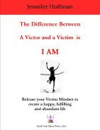 The Difference Between a Victor and a Victim is I AM
