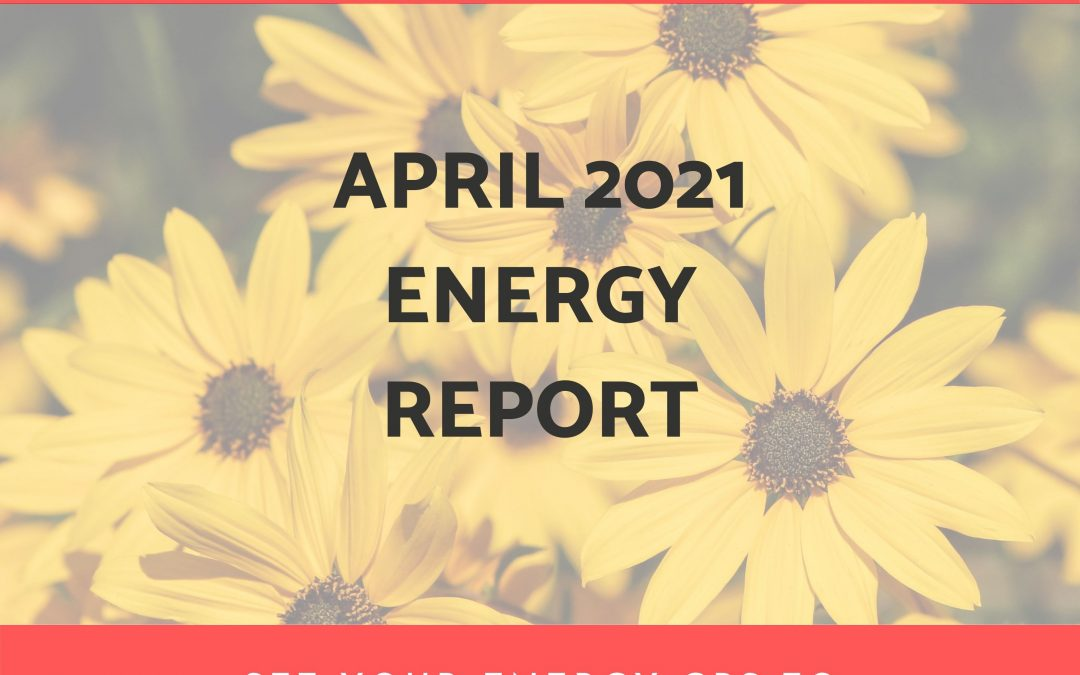 April 2021 Energy Report