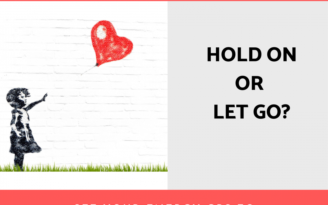 Hold On or Let Go?